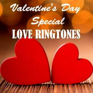 Valentine's Day Special Love Ringtones Collection Download, Valentine Day Bgm Ringtones,Telugu Love Ringtones, Hindi Love Ringtones, Tamil Love Ringtones